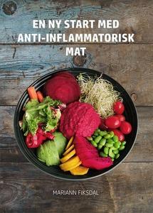 En ny start med anti-inflammatorisk mat (ebok