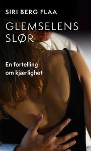 Glemselens slør (ebok) av Siri Berg Flaa