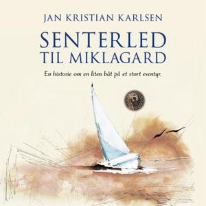 Senterled til Miklagard (lydbok) av Jan Krist
