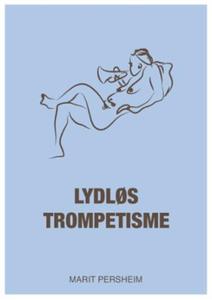 Lydløs trompetisme (ebok) av Marit Persheim