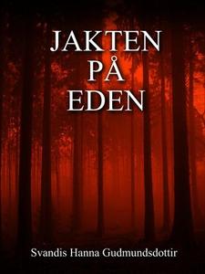 Jakten på Eden (ebok) av Svandis Hanna Gudmun