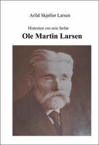 Historien om min farfar (ebok) av Arild Skjøl