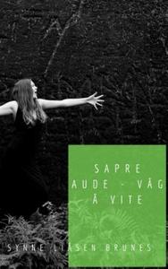 Sapre aude (ebok) av Synne Liåsen Brunes, Syn