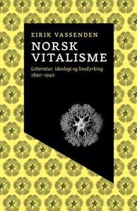 Norsk vitalisme (ebok) av Eirik Vassenden
