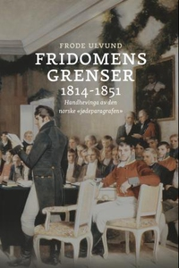 Fridomens grenser 1814-1851 (ebok) av Frode U