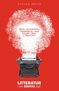 Litteratur i en digital tid (ebok) av Øyvind