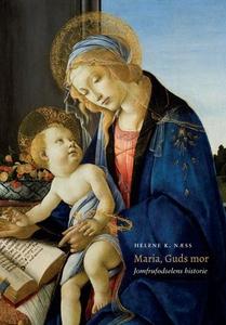 Maria, Guds mor (ebok) av Helene K. Næss