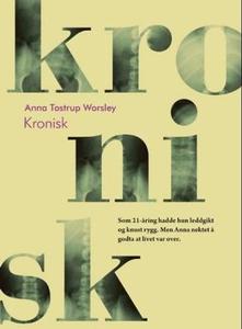 Kronisk (ebok) av Anna Tostrup Worsley