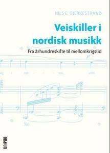 Veiskiller i nordisk musikk (ebok) av Nils E.