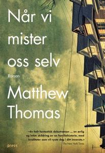 Når vi mister oss selv (ebok) av Matthew Thom