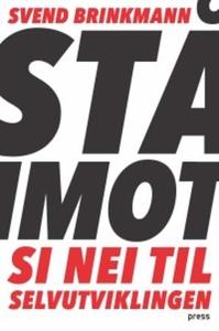 Stå imot (ebok) av Svend Brinkmann
