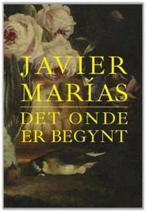 Det onde er begynt (ebok) av Javier Marías