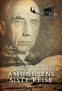 Amundsens siste reise (ebok) av Monica Kriste