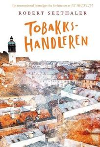 Tobakkshandleren (ebok) av Robert Seethaler