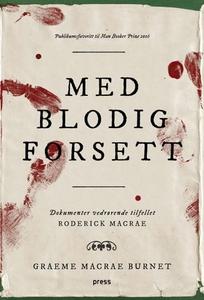 Med blodig forsett (ebok) av Graeme Macrae Bu