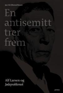 En antisemitt trer frem (ebok) av Jan-Erik Eb