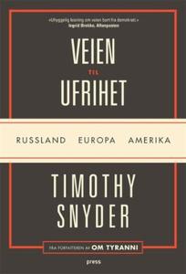 Veien til ufrihet (ebok) av Timothy Snyder