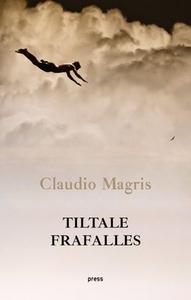 Tiltale frafalles (ebok) av Claudio Magris