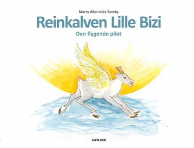 Reinkalven Lille Bizi (ebok) av Marry Áilonie