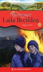 Ingen utvei (ebok) av Laila Brenden