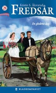En gledens dag (ebok) av Kristin S. Ålovsrud
