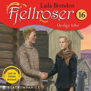 Urolige tider (lydbok) av Laila Brenden