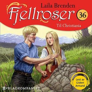 Til Christiania (lydbok) av Laila Brenden