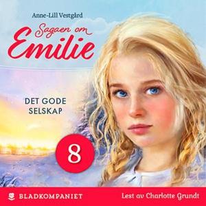 Det gode selskap (lydbok) av Anne-Lill Vestgå