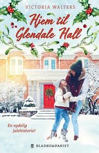 Hjem til Glendale Hall (ebok) av Victoria Wal