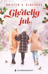 Gledelig jul (ebok) av Kristin S. Ålovsrud, K