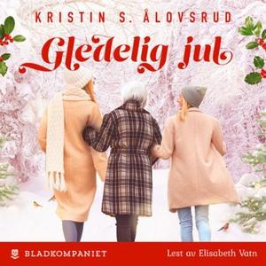 Gledelig jul (lydbok) av Kristin S. Ålovsrud