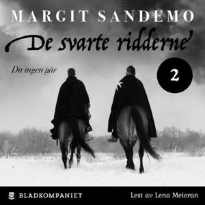 Dit ingen går (lydbok) av Margit Sandemo