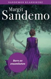 Barn av ensomheten (ebok) av Margit Sandemo