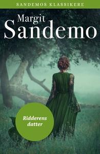 Ridderens datter (ebok) av Margit Sandemo