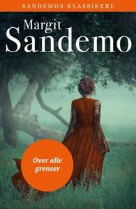 Over alle grenser (ebok) av Margit Sandemo