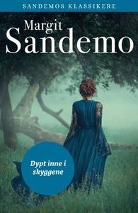 Dypt inne i skyggene (ebok) av Margit Sandemo