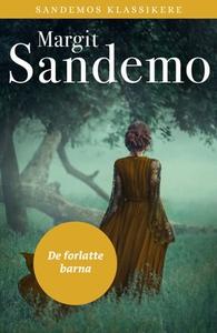 De forlatte barna (ebok) av Margit Sandemo