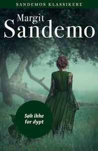Søk ikke for dypt (ebok) av Margit Sandemo