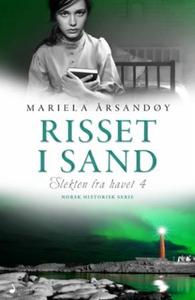 Risset i sand (ebok) av Mariela Årsandøy
