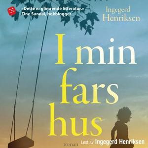 I min fars hus (lydbok) av Ingegerd Henriksen