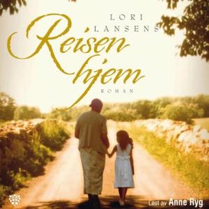 Reisen hjem (lydbok) av Lori Lansens, Lori La