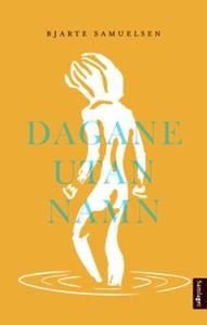 Dagane utan namn (ebok) av Bjarte Samuelsen