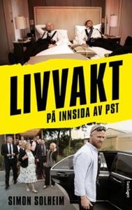 Livvakt (ebok) av Simon Frammarsvik Solheim,