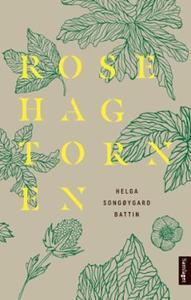 Rosehagtornen (ebok) av Helga Songøygard Batt