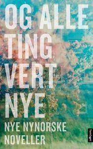 Og alle ting vert nye (ebok) av Rakel Solstad
