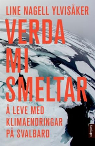 Verda mi smeltar (ebok) av Line Nagell Ylviså
