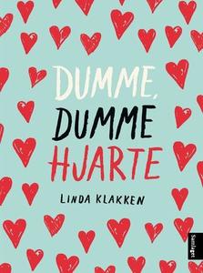 Dumme, dumme hjarte (lydbok) av Linda Klakken