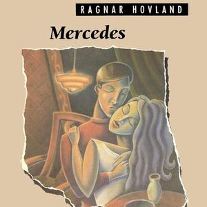 Mercedes (lydbok) av Ragnar Hovland