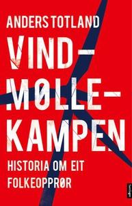 Vindmøllekampen (ebok) av Anders Totland