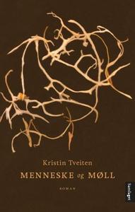 Menneske og møll (ebok) av Kristin Tveiten